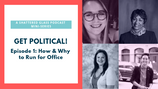 Get Political! 1: How and Why to Run for Office