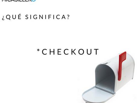 Qué significa CHECKOUT?