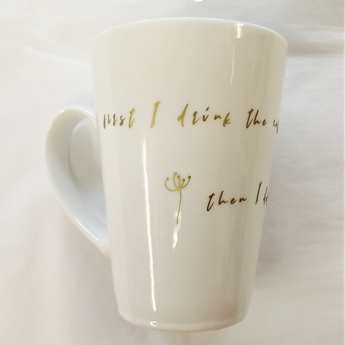 First I Drink the Coffee Mug