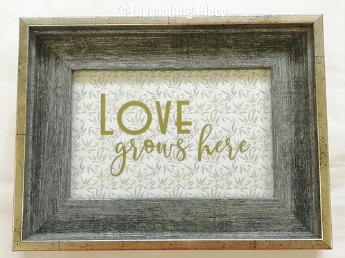 Love Grows Here Frame