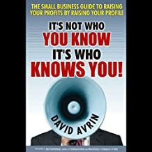 It's Not Who You Know -- It's Who Knows You!