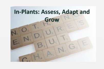 In-Plant Managers: Assess, Adapt and Grow