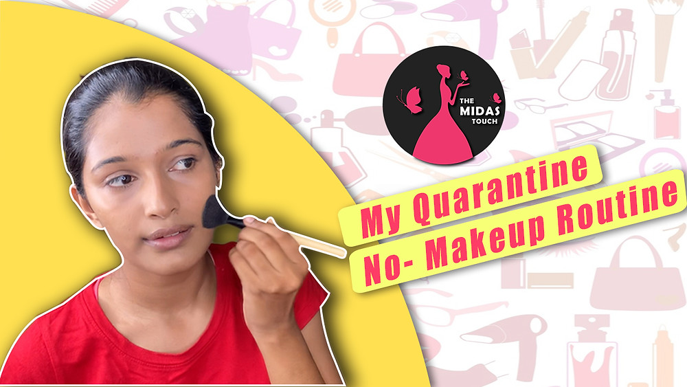 My Quarantine No-Makeup Routine 2020 - D Midas Touch - 2020 - Quarantine make up Routine