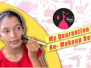 My Quarantine No-Makeup Routine 2020