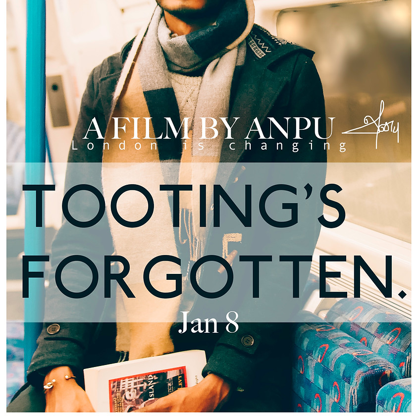 Tooting's Forgotten: PREMIERE