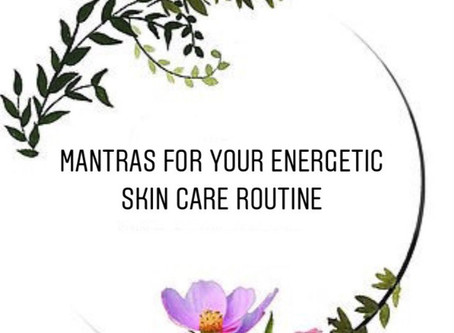 Mantras for your skin