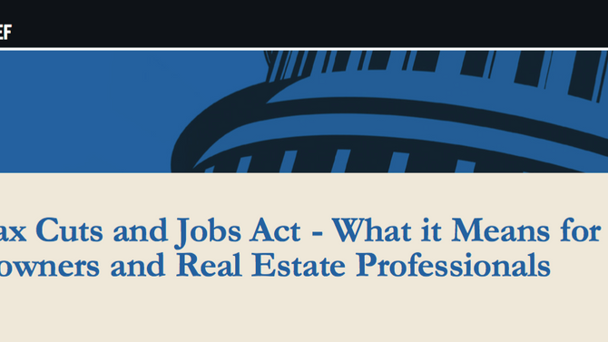 Excellent summary for Real Estate professionals regarding the Tax Cuts and Jobs Act