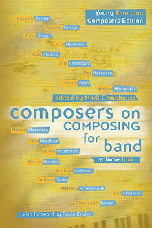 Composers on Composing for Band • Vol. 4