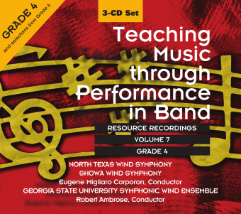 Teaching Music through Performance in Band • Vol. 7 • Grade 4