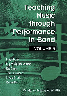 Teaching Music through Performance in Band • Vol. 3