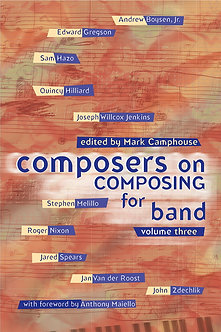 Composers on Composing for Band • Vol. 3