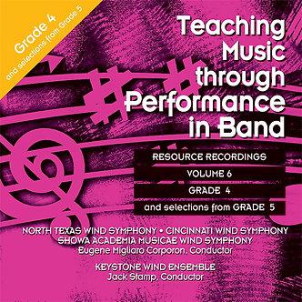 Teaching Music through Performance in Band • Vol. 6 • Grade 4-5