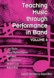 Teaching Music through Performance in Band • Vol. 6
