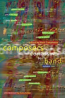 Composers on Composing for Band • Vol. 2