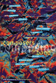 Composers on Composing for Band • Vol. 1