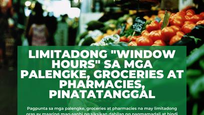"""Limitadong """"Window Hours"""" sa mga Palengke, Groceries at Pharmacies, Pinatatanggal"""