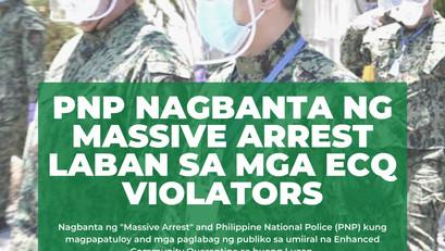 PNP Nagbanta ng Massive Arrest Laban sa mga ECQ Violators