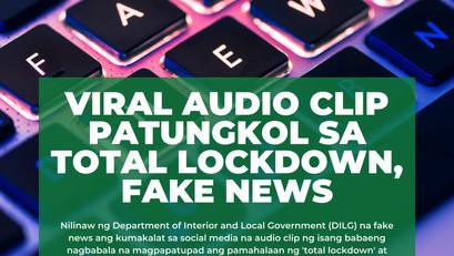 Viral Audio Clip sa Total Lockdown, Fake News