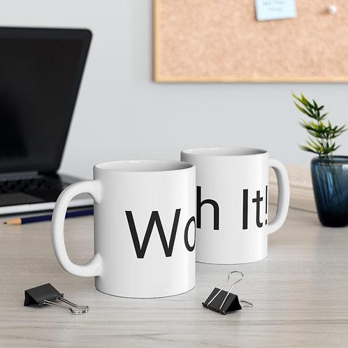 WORTH IT! Ceramic Mug 11oz