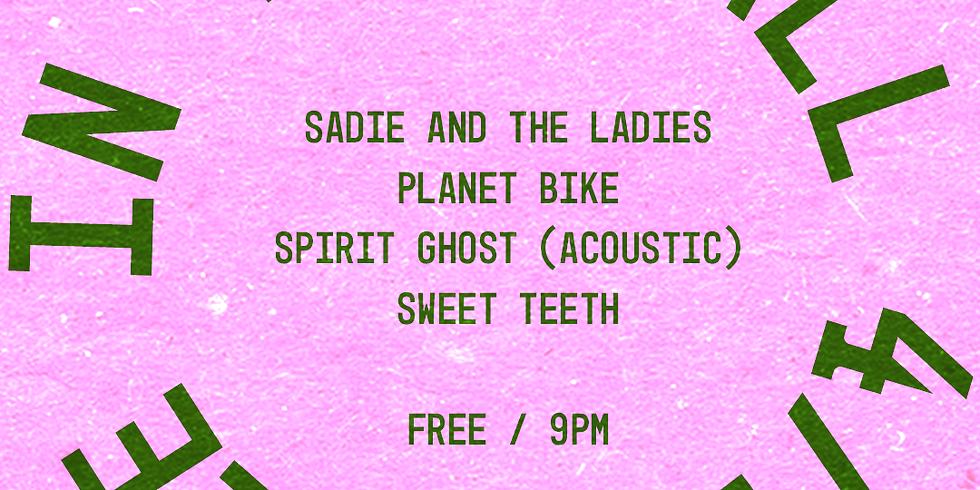 Sadie and the Ladies, Planet Bike, Spirit Ghost, Sweet Teeth