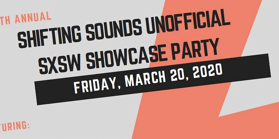 Shifting Sounds 9th Annual unofficial SXSW Showcase / Party