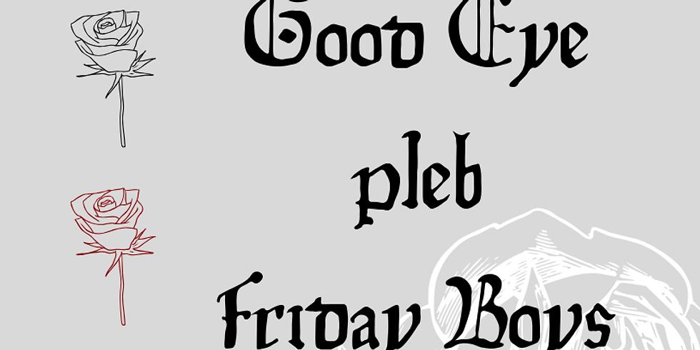 Cortege, Good Eye, Pleb, Friday Boys