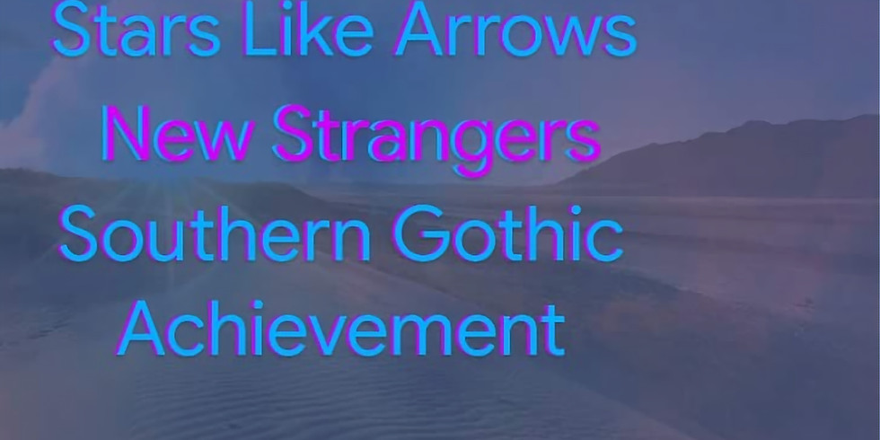 Stars Like Arrows, New Strangers, The Southern Gothic, Achievment