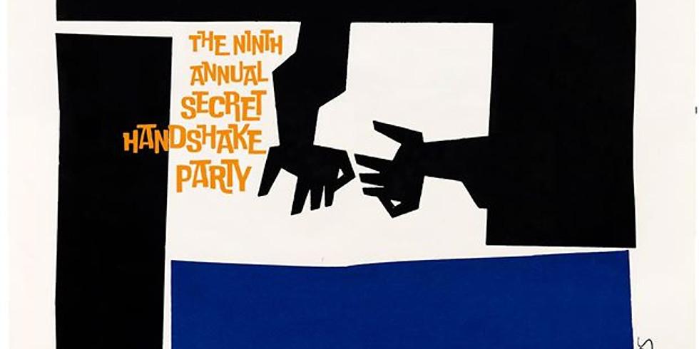 The Ninth Annual Secret Handshake Party