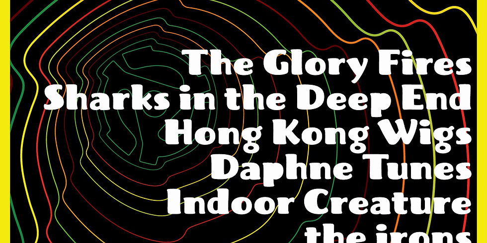 HOLE45: The Glory Fires, Sharks in the Deep End, Hong Kong Wigs, Daphne Tunes, Indoor Creature, the irons