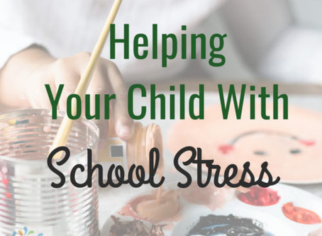 Helping Your Child With School Stress