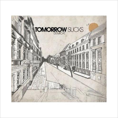 [2010.08.30] Demicat - Tomorrow Sucks