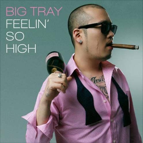 [2010.07.12] Big Tray - Feelin' So High