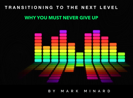 Transitioning To The Next Level - Why You Must Not Give Up