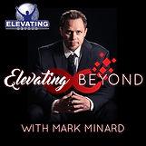 Elevating Beyond Mark Minard