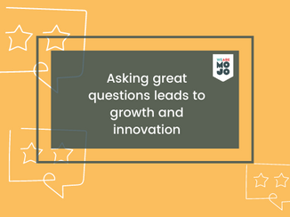 Asking great questions leads to growth and innovation