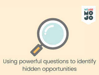 A powerful questioning technique to identify hidden opportunities