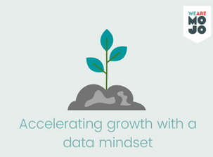 Accelerating growth with a data mindset