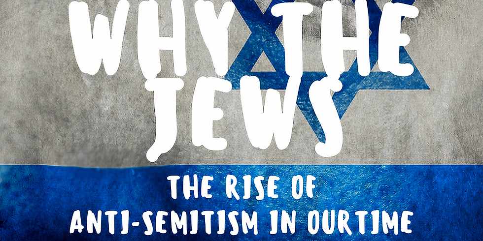 2019 Why the Jews - The Rise of Anti-Semitism In Our Time with Rabbi Ken Spiro