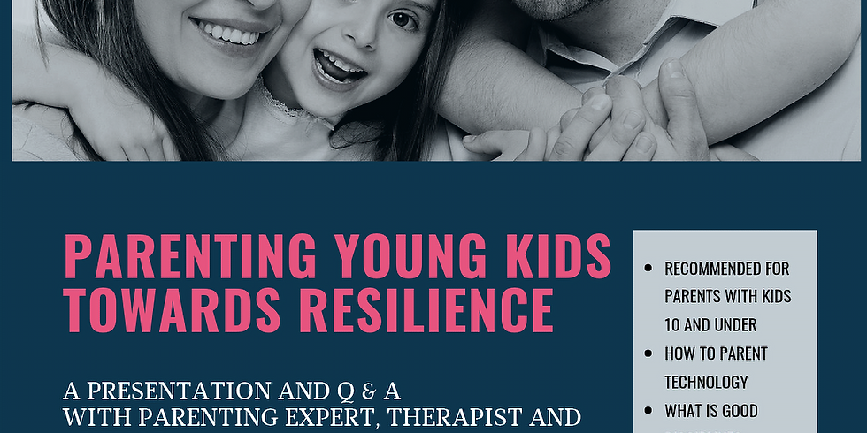 2019 Parenting Young Kids Towards Resilience with Leanne Matlow - JFI and BEBY Present