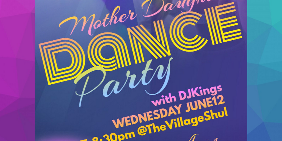 2019 Mother Daughter End of Year Dance Party with DJ Kings!
