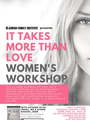 IT TAKES MORE THAN LOVE WOMEN'S WORKSHOP