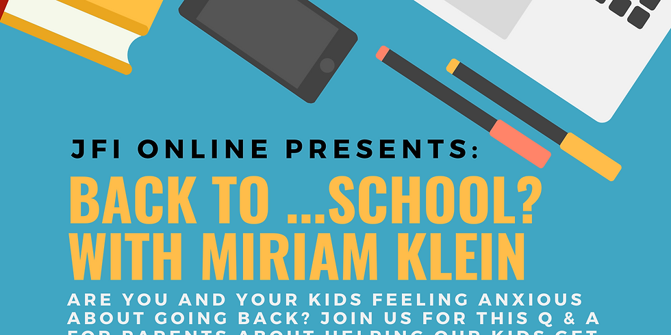 Back To...School? With Miriam Klein