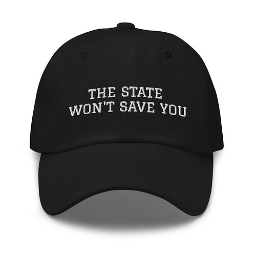 THE STATE WON'T SAVE YOU Dad hat