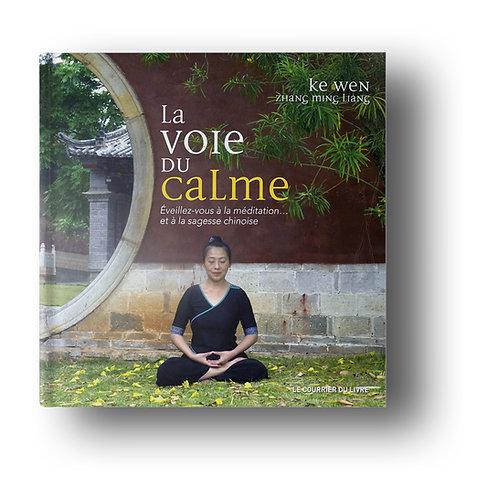 La Voie du Calme par KeWen & Zhang Ming Liang