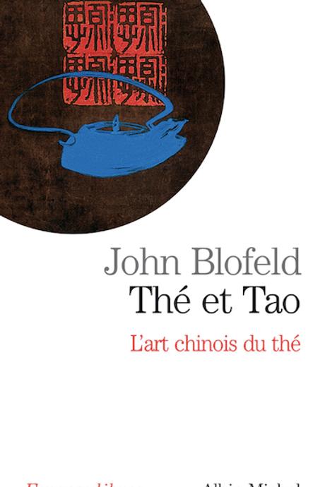 Thé et Tao de John Blofeld