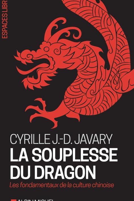 La Souplesse du Dragon de Cyrille J.-D. Javary