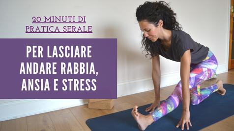 Yoga per lasciare andare ansia stress e rabbia