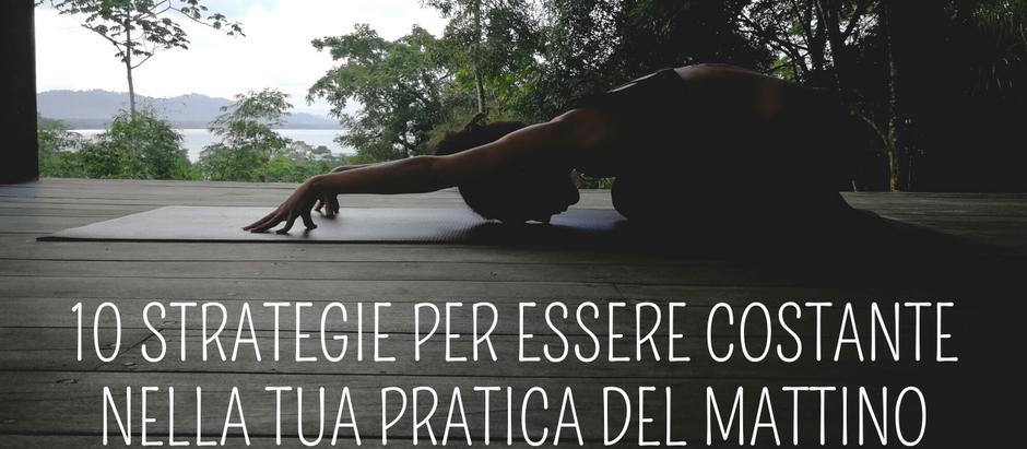 10 strategie per praticare Yoga ogni mattina con costanza