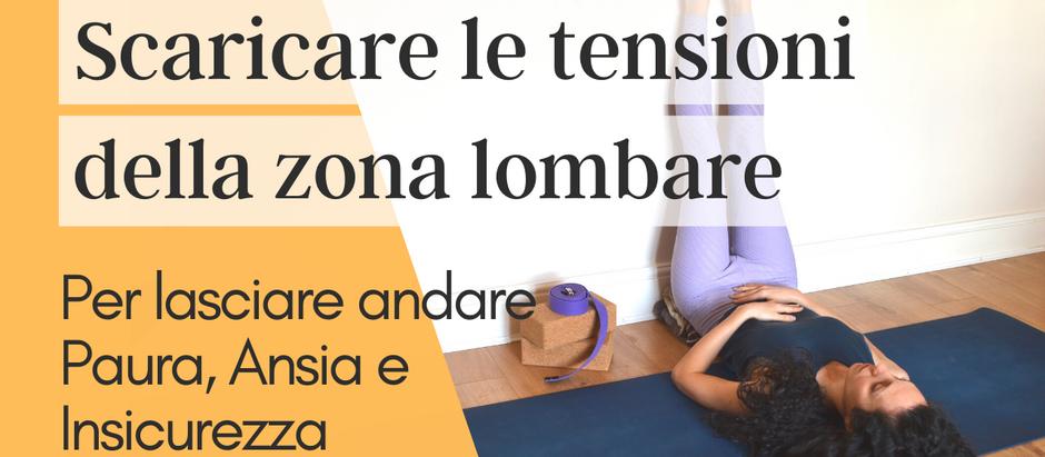 Lasciare andare Paura, Ansia e Insicurezza - Scaricando le tensioni muscolari della zona Lombare