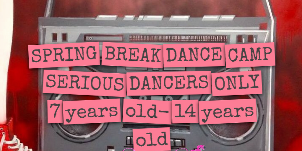 SPRING BREAK DANCE CAMP 2018